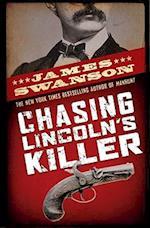 Chasing Lincoln's Killer af James L. Swanson