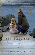The Things That Keep Us Here (Random House Reader's Circle)