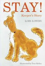 Stay! af Lois Lowry, True Kelley