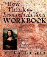 The How to Think Like Leonardo Da Vinci Workbook and Notebook af Michael J Gelb, Michael Gelb
