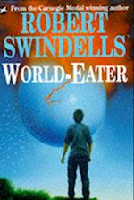 World-eater af Robert Swindells