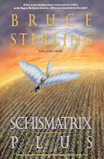 Schismatrix Plus af Bruce Sterling