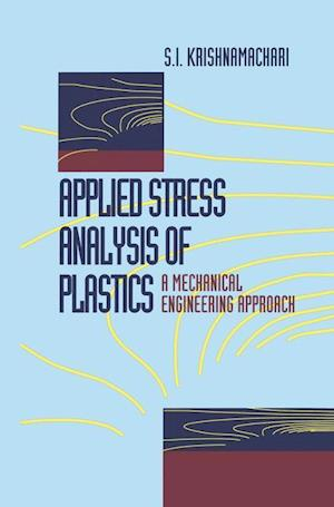 Applied Stress Analysis of Plastics: An Engineering Approach