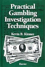 Practical Gambling Investigation Techniques (Elsevier Series in Practical Aspects of Criminal and Forensi)