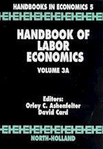 Handbook of Labor Economics (Handbook of Labor Economics, nr. 3)