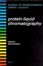 Protein Liquid Chromatography (JOURNAL OF CHROMATOGRAPHY LIBRARY, nr. 61)