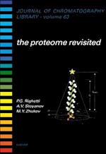 The Proteome Revisited (JOURNAL OF CHROMATOGRAPHY LIBRARY, nr. 63)