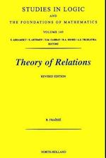 Theory of Relations (STUDIES IN LOGIC AND THE FOUNDATIONS OF MATHEMATICS, nr. 145)