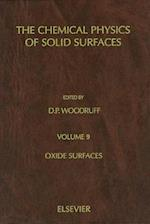 Oxide Surfaces (The Chemical Physics of Solid Surfaces, nr. 9)