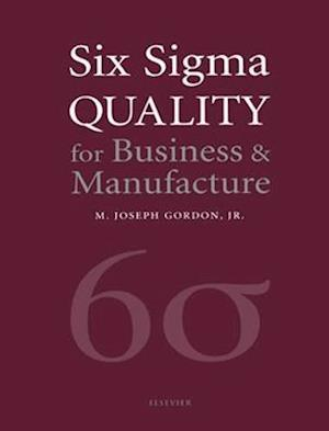 Six Sigma Quality for Business and Manufacture