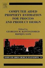 Computer Aided Property Estimation for Process and Product Design (Computer-aided Chemical Engineering, nr. 19)