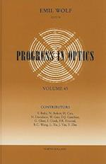 Progress in Optics (PROGRESS IN OPTICS, nr. 45)