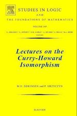Lectures on the Curry-Howard Isomorphism (STUDIES IN LOGIC AND THE FOUNDATIONS OF MATHEMATICS, nr. 149)
