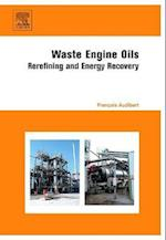 Waste Engine Oils: Rerefining and Energy Recovery af Francois Audibert