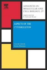 Aspects of the Cytoskeleton (Advances in Molecular & Cell Biology, nr. 37)