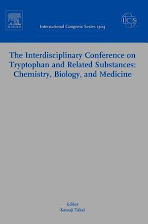 The Interdisciplinary Conference on Tryptophan and Related Substances: Chemistry, Biology, and Medicine