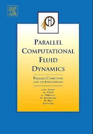 Parallel Computational Fluid Dynamics 2006: Parallel Computing and Its Applications