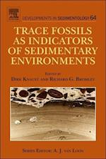 Trace Fossils as Indicators of Sedimentary Environments (DEVELOPMENTS IN SEDIMENTOLOGY, nr. 64)