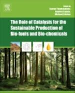 Role of Catalysis for the Sustainable Production of Bio-fuels and Bio-chemicals