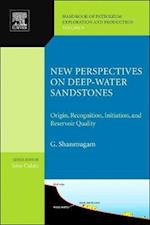 New Perspectives on Deep-water Sandstones (Handbook of Petroleum Exploration & Production, nr. 9)
