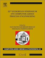 22nd European Symposium on Computer Aided Process Engineering (Computer-aided Chemical Engineering, nr. 30)