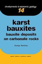 Karst Bauxites (DEVELOPMENTS IN ECONOMIC GEOLOGY)
