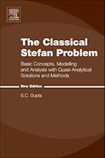 The Classical Stefan Problem (North-Holland Series in Applied Mathematics & Mechanics)