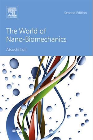 World of Nano-Biomechanics