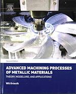 Advanced Machining Processes of Metallic Materials: Theory, Modelling and Applications af Wit Grzesik