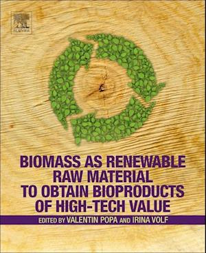 Biomass as Renewable Raw Material to Obtain Bioproducts of High-Tech Value