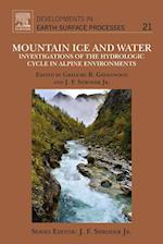 Mountain Ice and Water (Developments in Earth Surface Processes)