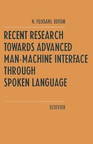 Recent Research Towards Advanced Man-Machine Interface Through Spoken Language