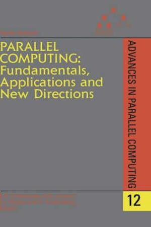 Parallel Computing: Fundamentals, Applications and New Directions