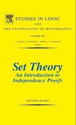 Set Theory An Introduction To Independence Proofs (STUDIES IN LOGIC AND THE FOUNDATIONS OF MATHEMATICS, nr. 102)