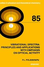 Vibrational Spectra: Principles and Applications with Emphasis on Optical Activity af Prasad L. Polavarapu, P. L. Polavarapu, Polavarapu P. L. Polavarapu
