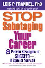 Stop Sabotaging Your Career af Lois P Frankel