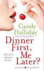 Dinner First, Me Later? af Candy Halliday
