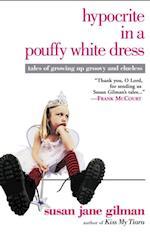 Hypocrite in a Pouffy White Dress af Susan Jane Gilman