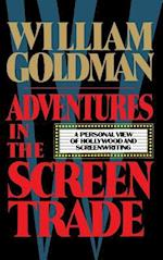 Adventures in the Screen Trade af William Goldman