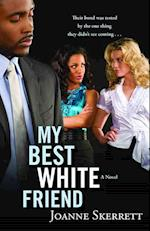 My Best White Friend af Joanne Skerrett