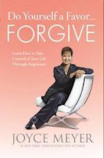 Do Yourself a Favor--Forgive