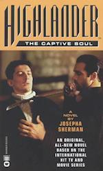 Highlander(TM): The Captive Soul