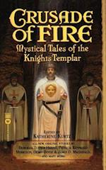 Crusade of Fire (Tales of the Knights Templar)