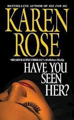 Have You Seen Her? af Karen Rose, K Rose