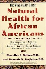 Natural Health for African Americans (Physicians Guide to Healing)