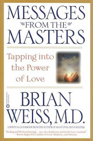 Bog paperback Messages from the Masters af Brian L. Weiss