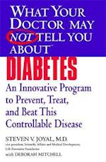 What Your Doctor May Not Tell You About Diabetes (What Your Doctor May Not Tell You)