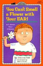 You Can't Smell a Flower With Your Ear! (All Aboard Reading : Level 2 : Grades 1-3)