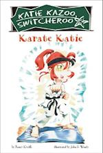 Karate Katie (Katie Kazoo, Switcheroo)