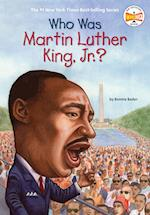 Who Was Martin Luther King, Jr.? (Who Was...?)